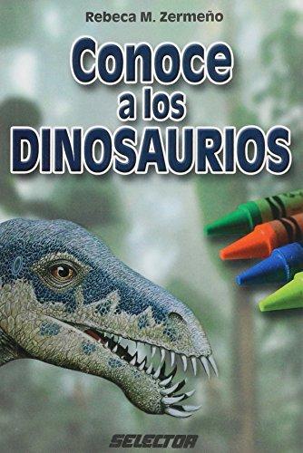 Conoce a los dinosaurios (Didactica) (Spanish Edition) [Rebeca M. Zermeno] (Tapa Blanda)