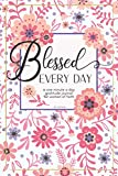 Blessed Every Day: A one minute a day gratitude