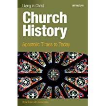 Church History-student text: Apostolic Times to Today (Living in Christ)