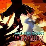 Angelitos Negros - Enamorado