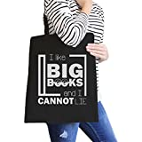 365 Printing I Like Big Books Cannot Lie Black Funny Canvas Tote Bag For School