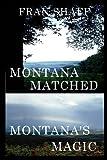 Montana Matched, Montana's Magic, Fran Shaff, 1484846257