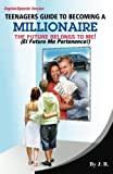 Teenager's Guide to Becoming a Millionaire, J.R., 0615534139
