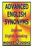 Advanced English Synonyms, Mohit Joshi, 1490331948