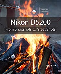 Nikon D5200: From Snapshots to Great Shots