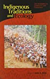 Indigenous Traditions and Ecology : The Interbeing of Cosmology and Community, , 0945454279