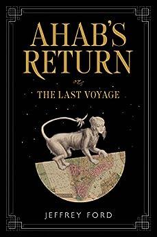 Ahabs Return Voyage Jeffrey Ford ebook product image