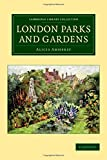 London Parks and Gardens (Cambridge Library Collection - Botany and Horticulture)