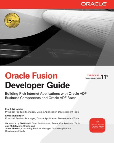 Oracle Fusion Developer Guide: Building Rich Internet Applications with Oracle ADF Business Components and Oracle ADF Faces (Oracle Press) by McGraw-Hill Education