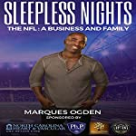 Sleepless Nights: The NFL: A Business and Family | Marques Ogden