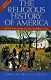 The Religious History of America, Edwin S. Gaustad and Leigh Eric Schmidt, 0060630566