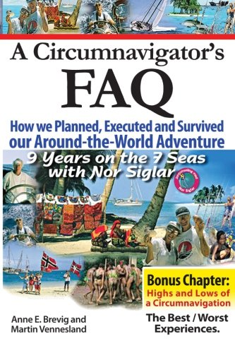 A Circumnavigator?s FAQ: How we Planned, Executed and Survived our Around-the-World Adventure