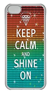 iPhone 5C Case and Cover - Keep Calm and Shine On Polycarbonate Hard Case Back Cover for iPhone 5C Transparent