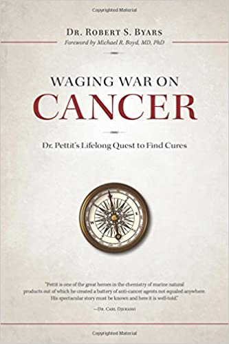 Read Waging War on Cancer Dr. Pettit's Lifelong Quest to Find Cures PDF, azw (Kindle)