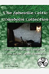 The Asheville Celtic Mandolin Collection: Standard Notation, Tablature and Chords for the Celtic Mandolin Paperback