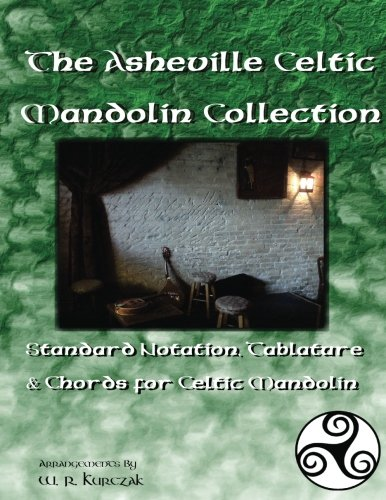 The Asheville Celtic Mandolin Collection: Standard Notation, Tablature and Chords for the Celtic ()
