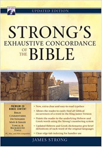 Strong S Exhaustive Concordance Of The Bible James Strong