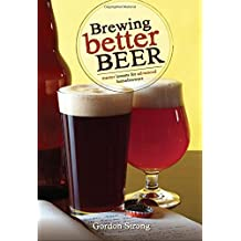 Brewing Better Beer: Master Lessons for Advanced Home Brewers