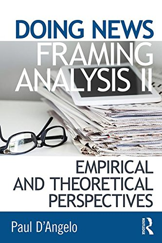 2  Doing News Framing Analysis Ii  Empirical And Theoretical Perspectives