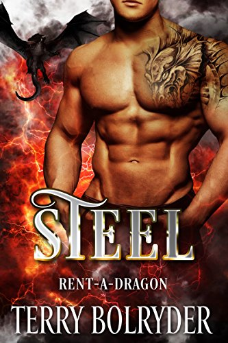 Steel (Rent-A-Dragon Book 1) by [Bolryder, Terry]