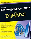 Microsoft® Exchange Server 2007 for Dummies®, John Paul Mueller, 0470398663