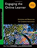 Engaging the Online Learner: Activities and Resources for Creative Instruction