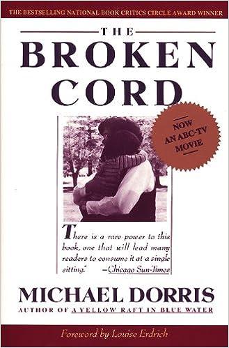 The Broken cord Louise Erdrich and Michael Dorris