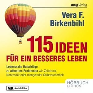115 Ideen für ein besseres Leben Hörbuch