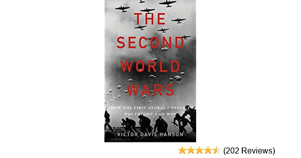 Amazon the second world wars how the first global conflict was amazon the second world wars how the first global conflict was fought and won ebook victor davis hanson kindle store fandeluxe Choice Image