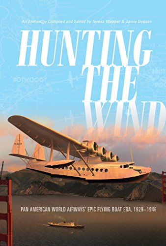 Hunting the Wind: Pan American World Airways' Epic Flying Boat Era, 1929-1946 ()