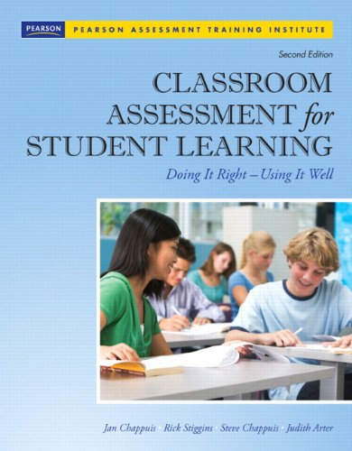 Classroom Assessment for Student Learning: Doing It Right - Using It Well (2nd Edition) (Assessment Training Institute, Inc.) (Test Measurement Assessment And Evaluation In Education)