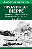 Disaster at Dieppe, Jim Lotz, 1459401727