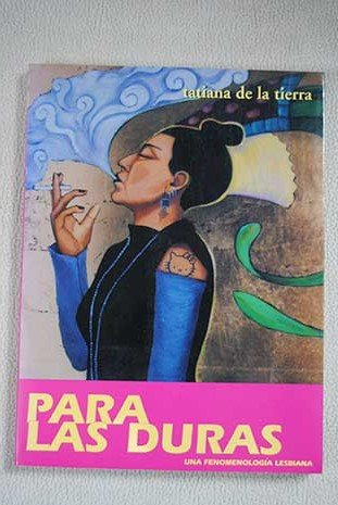 For the Hard Ones: A Lesbian Phenomenology / Para las duras: Una fenomenologia lesbiana by Brand: Calaca Press
