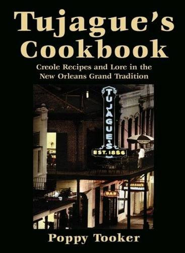 Search : Tujague's Cookbook: Creole Recipes and Lore in the New Orleans Grand Tradition
