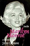 Inside Marilyn Monroe: A Memoir