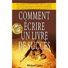 COMMENT ÉCRIRE UN LIVRE DE SUCCÈS (French Edition)