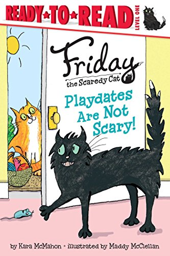 Playdates Are Not Scary! (Friday the Scaredy Cat)