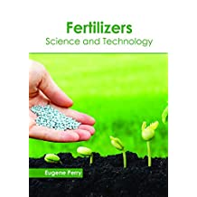 Fertilizers: Science and Technology