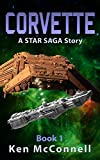 Corvette: A STAR SAGA Story (Corvette Trilogy Book 1)