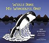 Whale Done, My Wonderful One!, Ken Blanchard, 0062314661