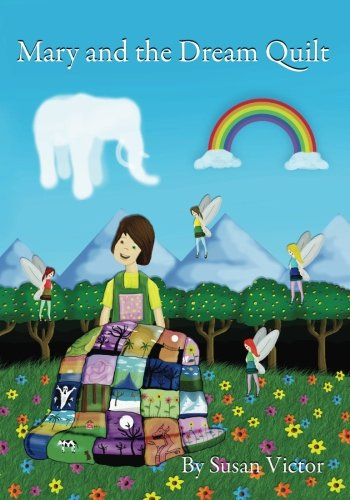 Mary and The Dream Quilt (Mary and the Dream Quilt Book Series)