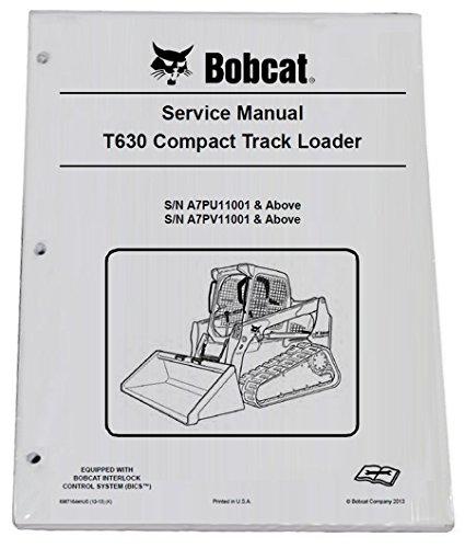 Bobcat T630 Compact Track Loader Repair Workshop Service Manual - Part Number # 6987164