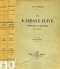 La kabbale juive : Histoire et doctrine par Paul Vulliaud