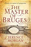 Front cover for the book The Master of Bruges by Terence Morgan
