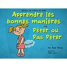 Les talents de Jade - Apprendre les bonnes manières ou Pêter ou Pas Pêter (compétences de vie des enfants t. 1) (French Edition)