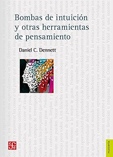 Download Bombas de intuición y otras herramientas del pensamiento (Ciencia y Tecnologia) (Spanish Edition) ebook