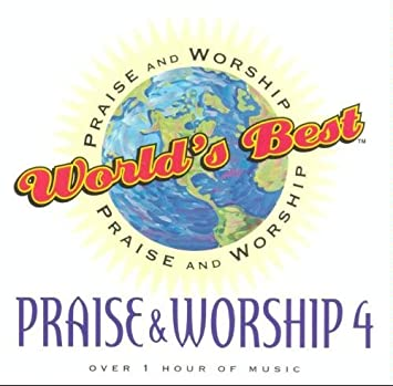 World's Best Praise & Worship Songs Vol  4