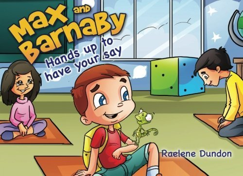 Max and Barnaby: Hands Up To Have Your Say (Volume 2) by Raelene Dundon (2014-09-07)