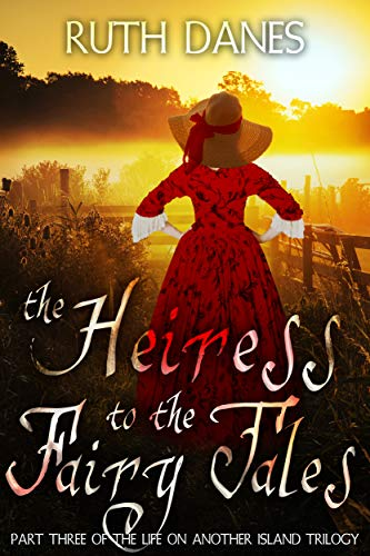The Heiress to the Fairy Tales (Life on Another Island Book 3)