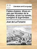 Fables Choisies Mises en Vers Par Monsieur de la Fontaine, et Par Luy Revuës, Corrigées and Augmentées, Jean De La Fontaine, 1170664423